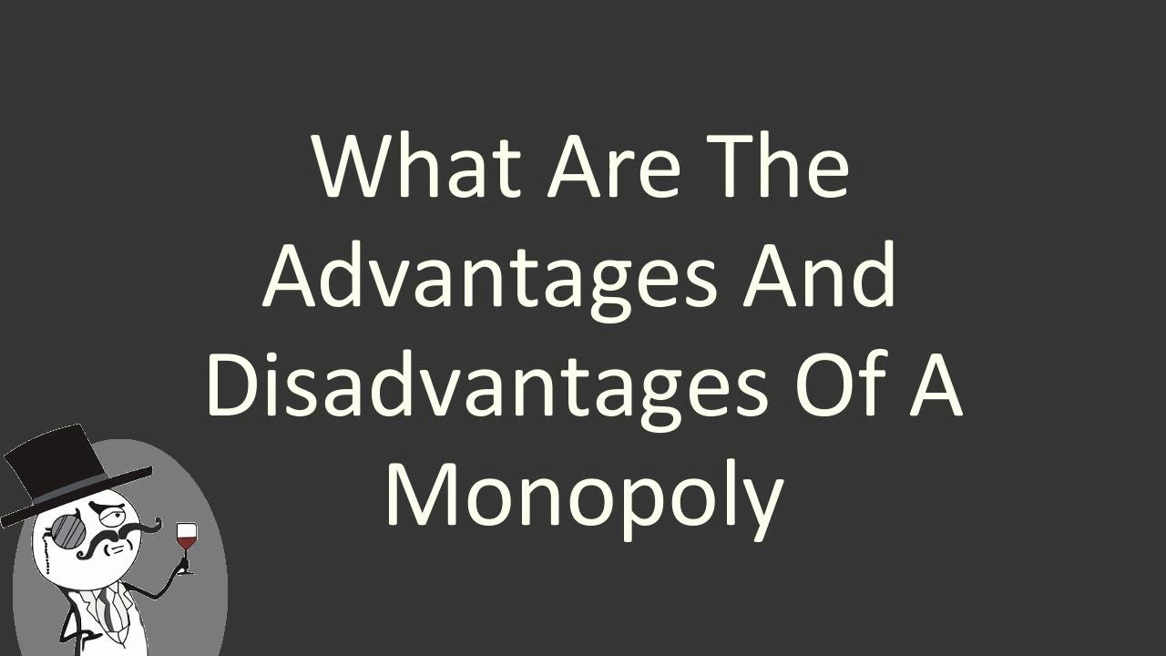 Advantages and Disadvantages of Monopoly – MakeMyAssignments Blog