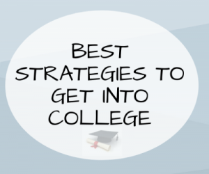 Strategies That Can Help You Get In College Easily