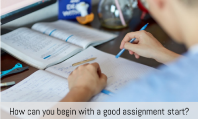 How Can You Begin With A Good Assignment Start?