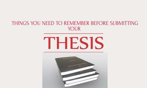 Things You Need To Remember Before Submitting Your Master's Thesis