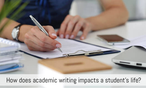 How Does Academic Writing Impact A Student's Life?