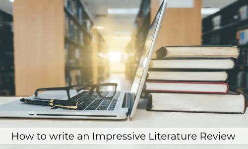 How To Write An Impressive Literature Review