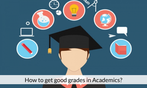 How To Get Good Grades In Academics?