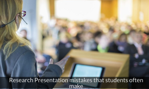 Research Presentation Mistakes That Students Often Make