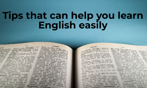 Tips That Can Help You Learn English Easily