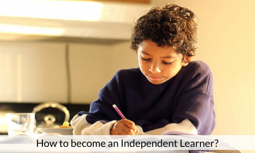 How To Become An Independent Learner?