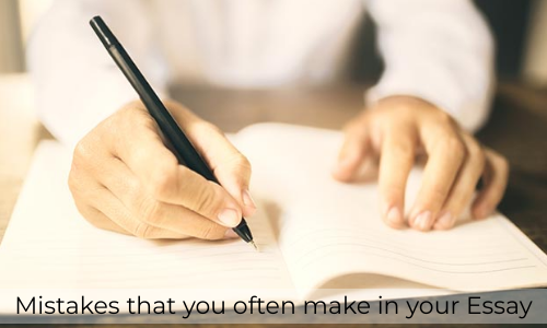 Mistakes That You Often Make In Your Essay