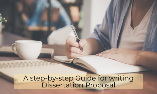A Step-by-step Guide For Writing Dissertation Proposal