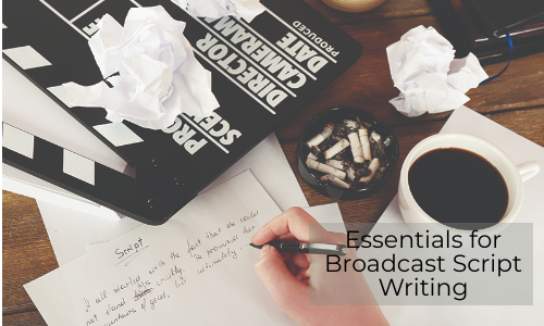 Essentials For Broadcast Script Writing