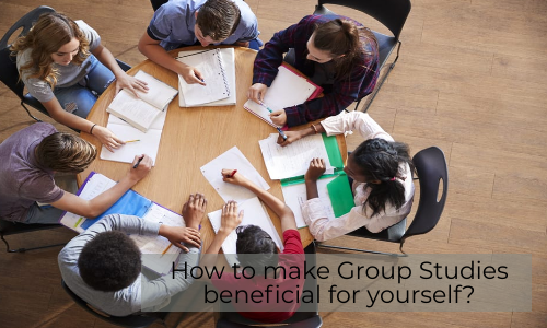 How To Make Group Studies Beneficial For Yourself?