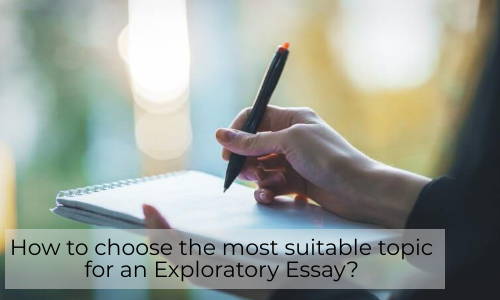 How To Choose The Most Suitable Topic For An Exploratory Essay?