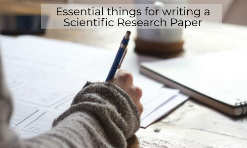 Essential Things For Writing A Scientific Research Paper