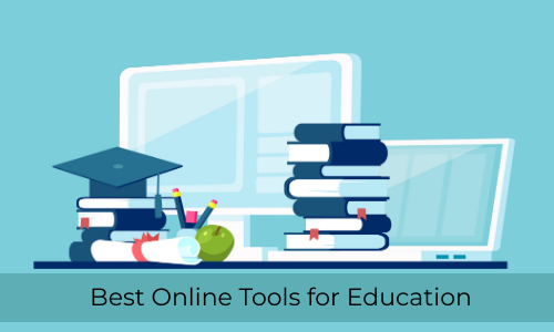 Best Online Tools For Education
