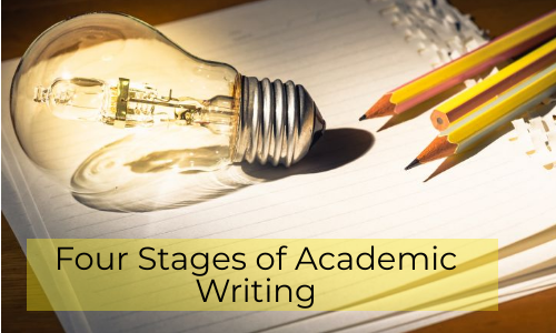 Four Stages Of Academic Writing