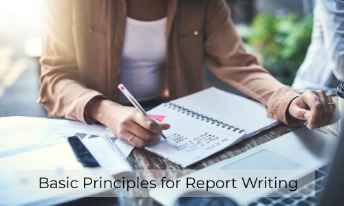 Basic Principles For Report Writing