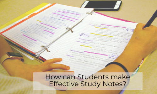 How Can Students Make Effective Study Notes?