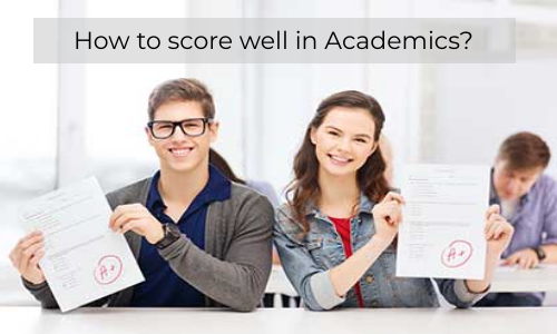Tips To Score Well In Academics