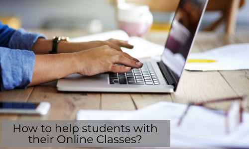 How To Help Students With Their Online Classes?