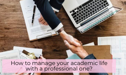 How To Manage Your Academic Life With A Professional One?