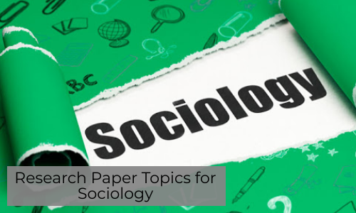 Research Paper Topics For Sociology