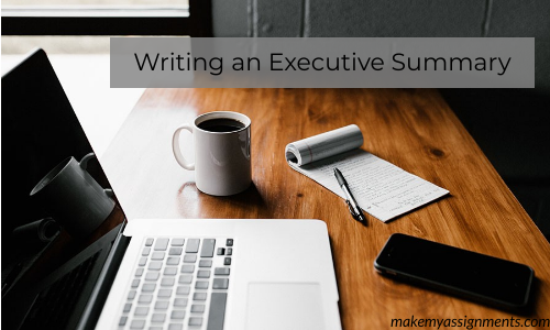 Writing An Executive Summary For Your Academics