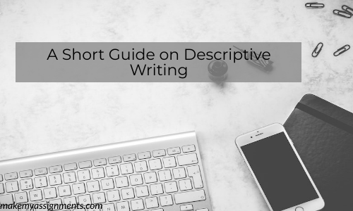 A Short Guide On Descriptive Writing