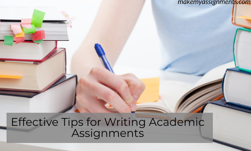 Effective Tips For Writing Academic Assignments