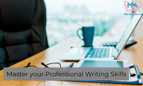 How To Master Your Professional Writing Skills?