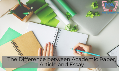 The Difference Between Academic Paper, Article And Essay