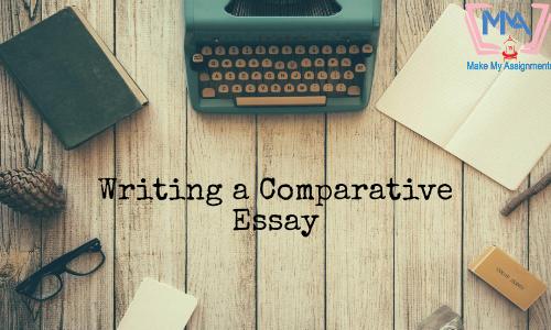 How To Write A Comparative Essay?