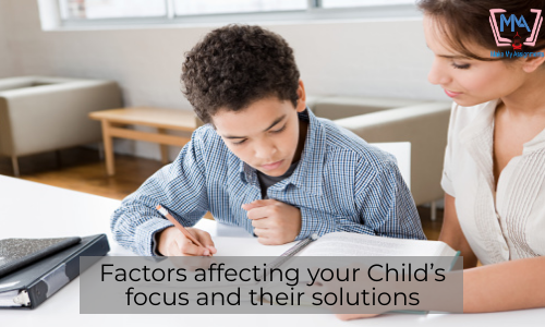 Factors Affecting Your Child's Focus And Their Solutions