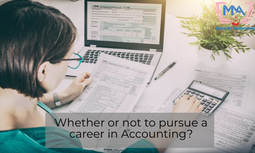 Whether Or Not To Pursue A Career In Accounting?
