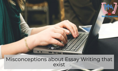 Misconceptions About Essay Writing That Exist