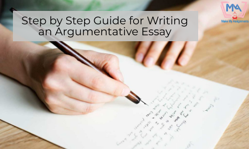 Step By Step Guide For Writing An Argumentative Essay