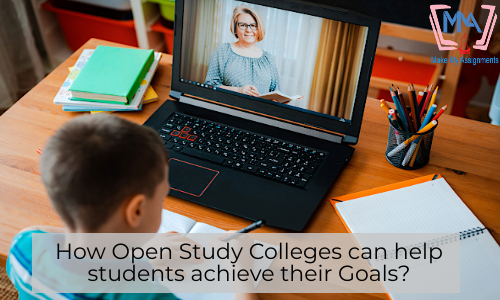 How Open Study Colleges Can Help Students Achieve Their Goals?
