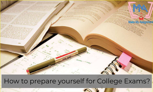 How To Prepare Yourself For College Exams?