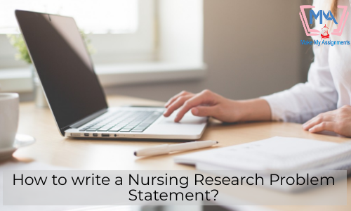 How To Write A Nursing Research Problem Statement?