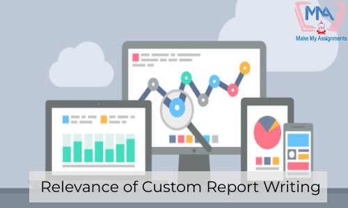 Relevance Of Custom Report Writing