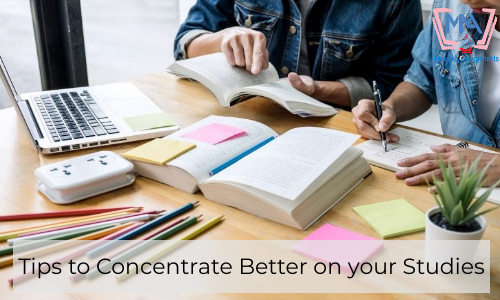 Tips To Concentrate Better On Your Studies