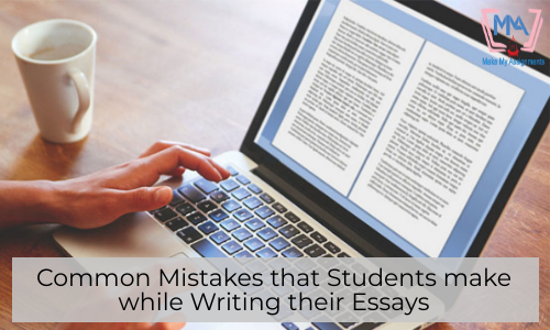 Common Mistakes That Students Make While Writing Their Essays