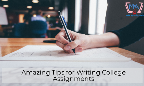 Amazing Tips For Writing College Assignments