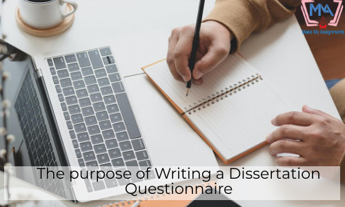 The Purpose Of Writing A Dissertation Questionnaire