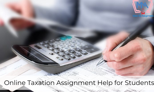 Online Taxation Assignment Help For Students