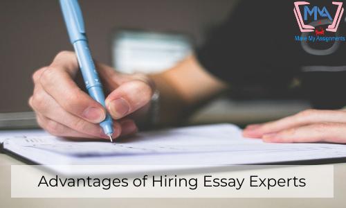 Advantages Of Hiring Essay Experts