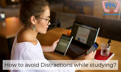 How To Avoid Distractions While Studying?