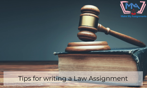 Tips For Writing A Law Assignment