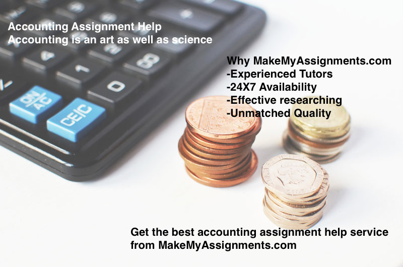 accounting assignment help, accounting homework help, make my accounting assignment